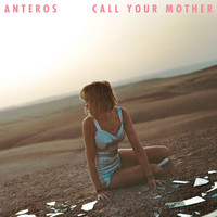 Anteros - Call Your Mother (Explicit)