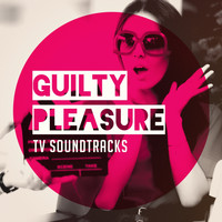 Soundtrack, Best Movie Soundtracks, Original Motion Picture Soundtrack - Guilty Pleasure TV Soundtracks