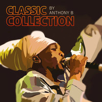 Anthony B - Anthony B Classic Collection