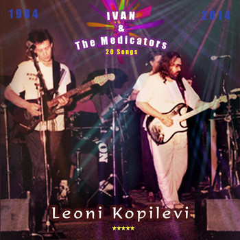 Leoni Kopilevi & Dave Hicks - Ivan & the Medicators