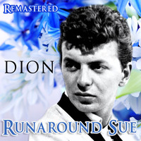 Dion - Runaround Sue (Remastered)