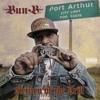 Bun B - Return of the Trill (Explicit)