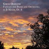 Goetz Oestlind - Fantasy for Piano and Orchestra in B Minor, Op. 8
