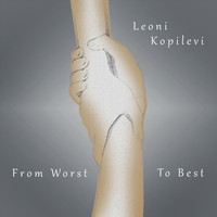 Leoni Kopilevi - From Worst to Best