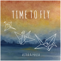 Astra - Time to Fly (feat. Pooja)