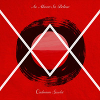 Cadmium Scarlet - As Above So Below