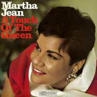 Martha Jean - A Touch of the Queen