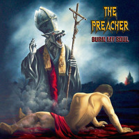 The Preacher - Burn My Soul (Explicit)