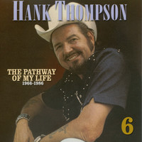 Hank Thompson - Pathway of My Life 1966 - 1986, Part 6 of 8