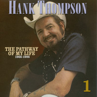 Hank Thompson - Pathway of My Life 1966 - 1986, Pt. 1 of 8