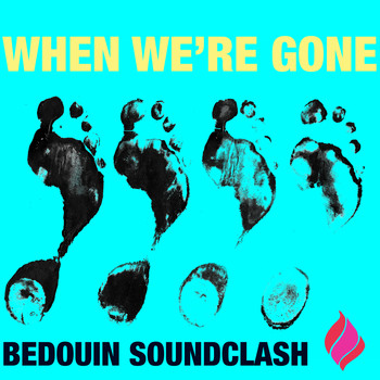 Bedouin Soundclash - When We're Gone
