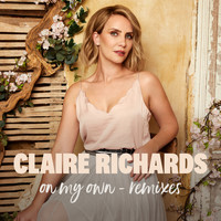 Claire Richards - On My Own (Remixes)