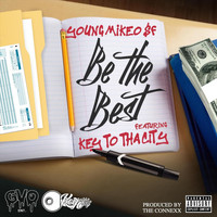 Young Mikeo $f - Be the Best (feat. Key to tha City) (Explicit)