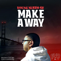 Young Mikeo $f - Make a Way