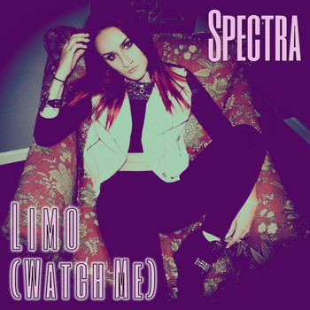Spectra - Limo (Watch Me) (Explicit)