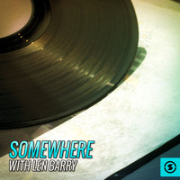 Len Barry - Somewhere with Len Barry (Explicit)