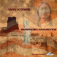 Win Kowa - American Moments (Remastered)