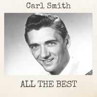 Carl Smith - All the Best