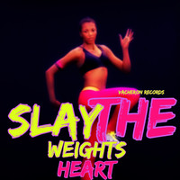 Heart - Slay the Weights