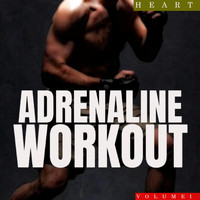 Heart - Adrenaline Workout, Vol. 1
