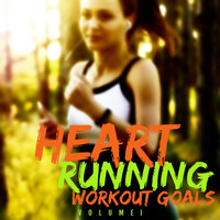 Heart - Running Workout Goals, Vol. 1