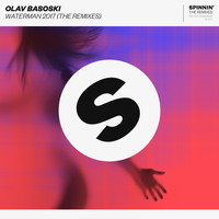 Olav Basoski - Waterman 2017 (feat. Spyder) (The Remixes)