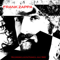 Frank Zappa - Frank Zappa: Recorded Live In Munich, July 1980