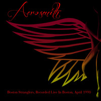 Aerosmith - Aerosmith: Boston Stranglers, Recorded Live In Boston, April 1990
