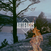 Artifacts - Unloved (Explicit)