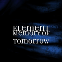 Element - Memory of Tomorrow