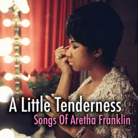 Aretha Franklin - A Little Tenderness: Songs Of Aretha Franklin