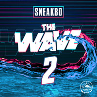 Sneakbo - The Wave 2 (Explicit)
