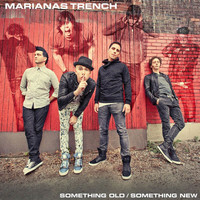 Marianas Trench - Something Old/ Somehing New (Explicit)