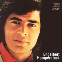 Engelbert Humperdinck - There's a Kind of Hush