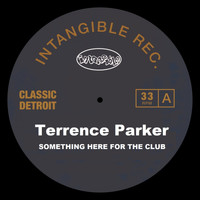 Terrence Parker - Something Here for the Club
