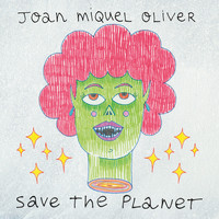 Joan Miquel Oliver - Save the Planet