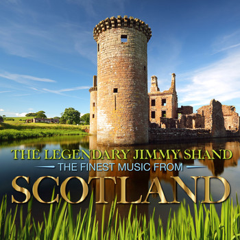 Jimmy Shand - The Legendary Jimmy Shand - the Finest Music from Scotland