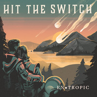 Hit the Switch - Entropic (Explicit)