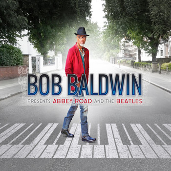 Bob Baldwin - Bob Baldwin Presents: Abbey Road and The Beatles