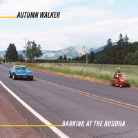 Autumn Walker - Barking at the Buddha