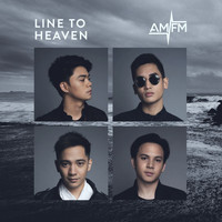 AM/FM - Line To Heaven