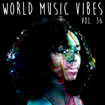 Various Artists - World Music Vibes Vol. 36