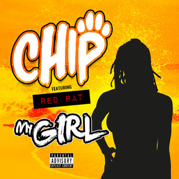 Chip - My Girl (feat. Red Rat) (Explicit)