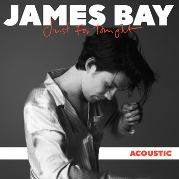 James Bay - Just For Tonight (Acoustic)