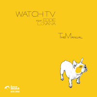 Watch TV - The Manual