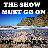 Joe - THE SHOW MUST GO ON