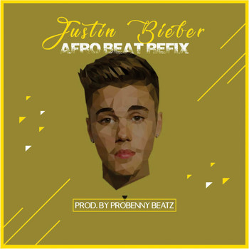 Justin Bieber - Love Yourself (Afrobeat Refix)