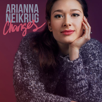 Arianna Neikrug - Changes