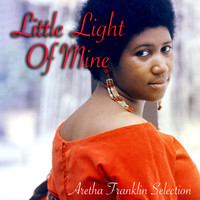 Aretha Franklin - Little Light Of Mine: Aretha Franklin Selection