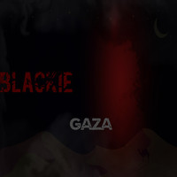 Blackie - Gaza  (Explicit)
